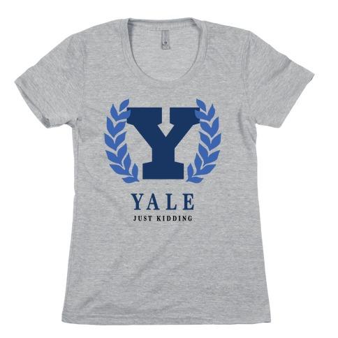 Yale (Just Kidding) Womens T-Shirt