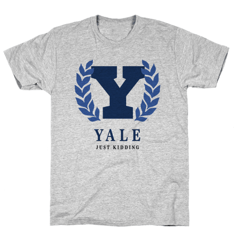 Yale (Just Kidding) Mens T-Shirt