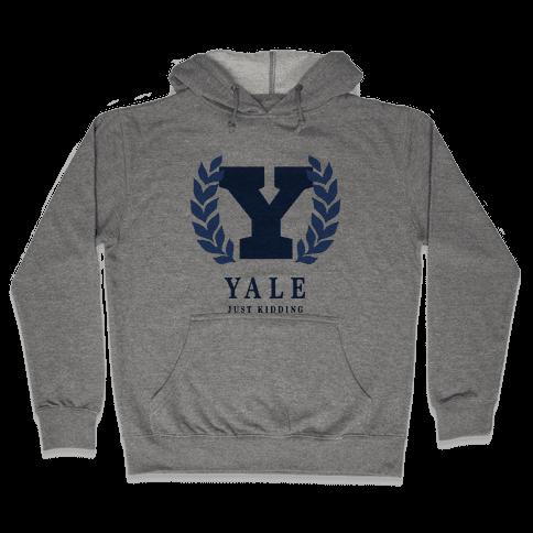Yale (Just Kidding) Hooded Sweatshirt