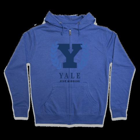 Yale (Just Kidding) Zip Hoodie