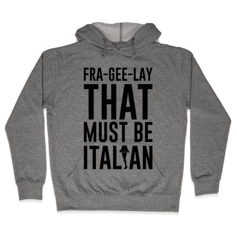 FRA-GEE-LAY Hooded Sweatshirt
