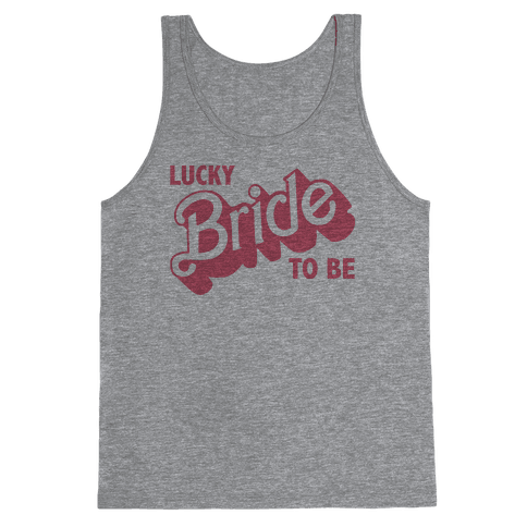 Lucky Bride to Be Tank Top