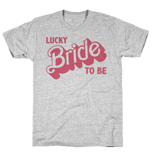 Lucky Bride to Be Mens T-Shirt