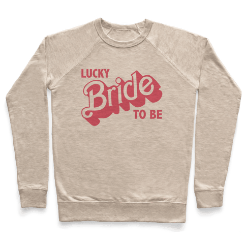 Lucky Bride to Be Pullover