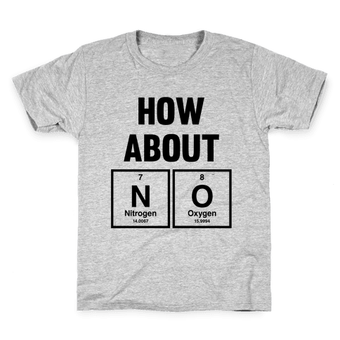 How About No (Chemistry) Kids T-Shirt