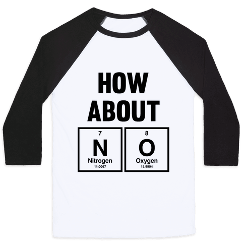 How About No (Chemistry) Baseball Tee