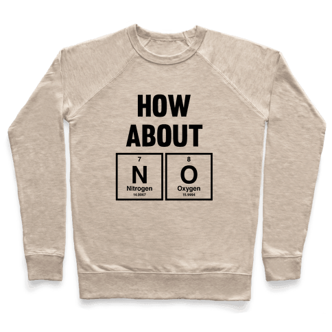 How About No (Chemistry) Pullover