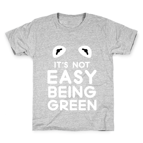 It's Not Easy Being Green Kids T-Shirt