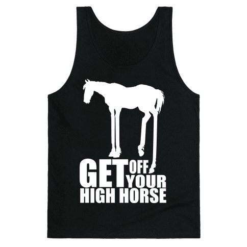 Get Off Your High Horse Tank Top