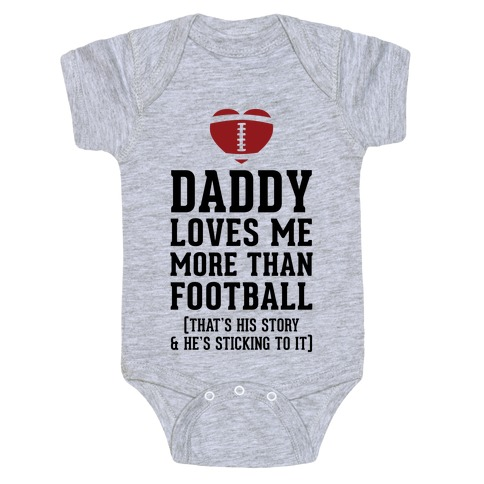 Daddy Loves Me More Than Football Baby Onesy