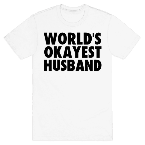 World's Okayest Husband Mens T-Shirt