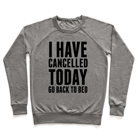 I Have Cancelled Today Pullover