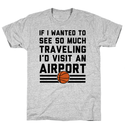 If I Wanted To See So Much Traveling I'd Visit An Airport Mens T-Shirt