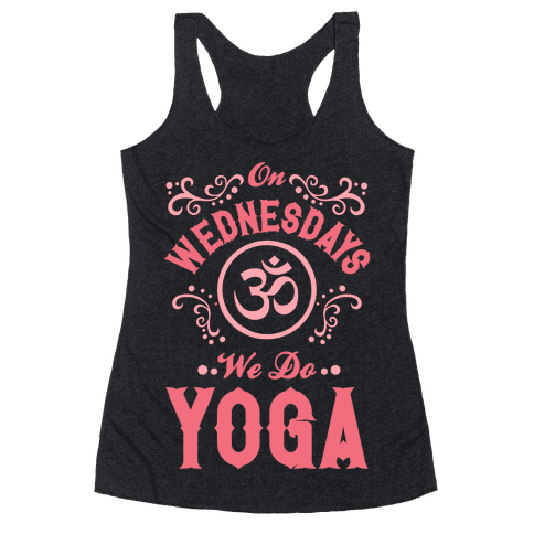 On Wednesday We Do Yoga Racerback Tank Top