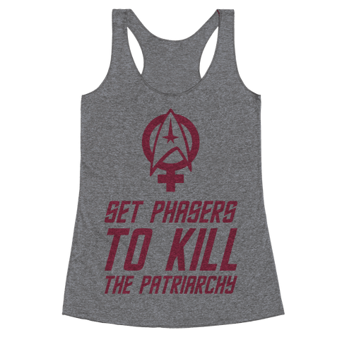 Set Phasers To Kill The Patriarchy Racerback Tank Top