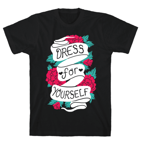Dress For Yourself