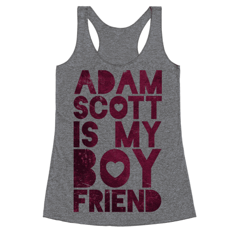 Adam Scott Is My Boyfriend Racerback Tank Top