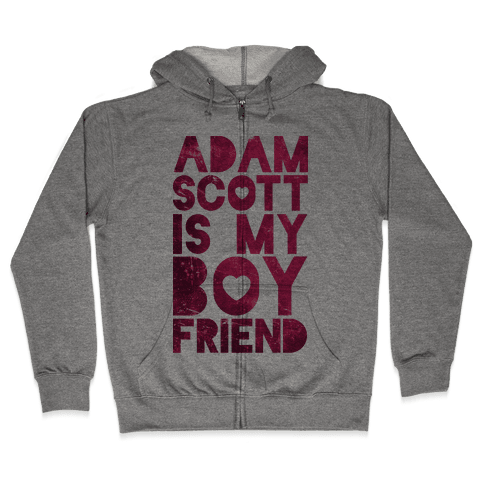 Adam Scott Is My Boyfriend Zip Hoodie