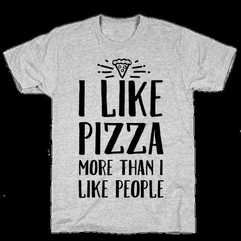 I Like Pizza More Than I Like People Mens T-Shirt