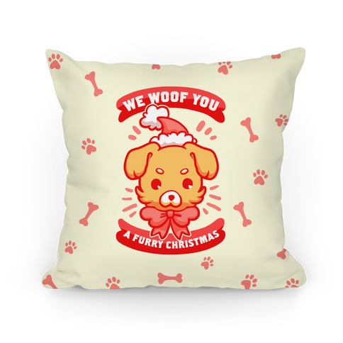 We Woof You A Furry Christmas Pillow