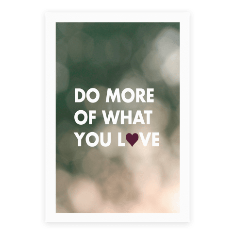 Do More of What You Love Poster