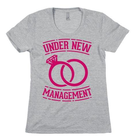Under New Management Womens T-Shirt