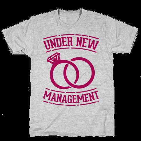 Under New Management  Mens T-Shirt