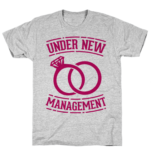 Under New Management  Mens T-Shirt
