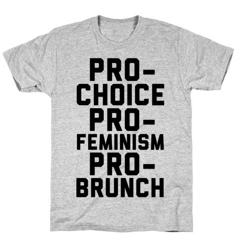 Pro-Choice Pro-Feminism Pro-Brunch Mens T-Shirt