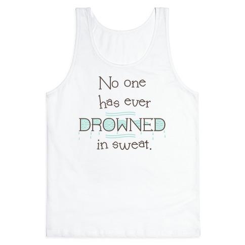 Drowned in Sweat Tank Top