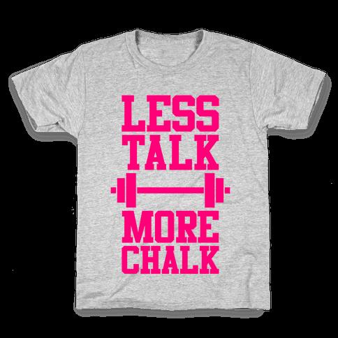 Less Talk More Chalk Kids T-Shirt