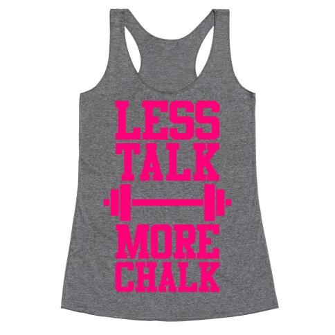 Less Talk More Chalk Racerback Tank Top