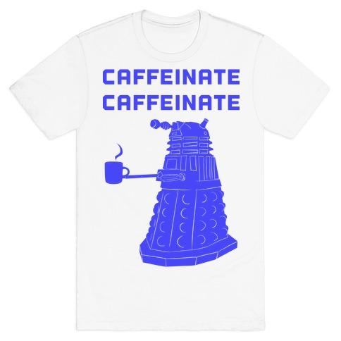 Caffeinate Caffeinate Mens T-Shirt