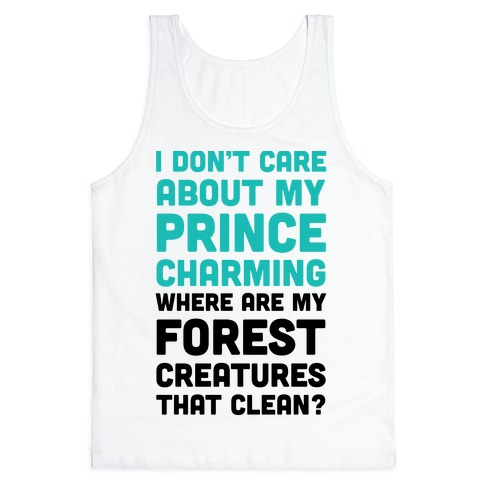 I Don't Care About Prince Charming Tank Top