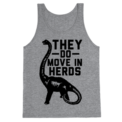 They Do Move in Herds Tank Top