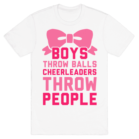 Boys Throw Balls Cheerleaders Throw People Mens T-Shirt