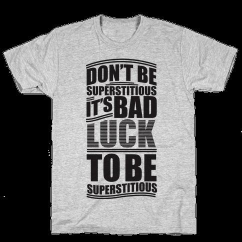 Superstitious  Mens T-Shirt