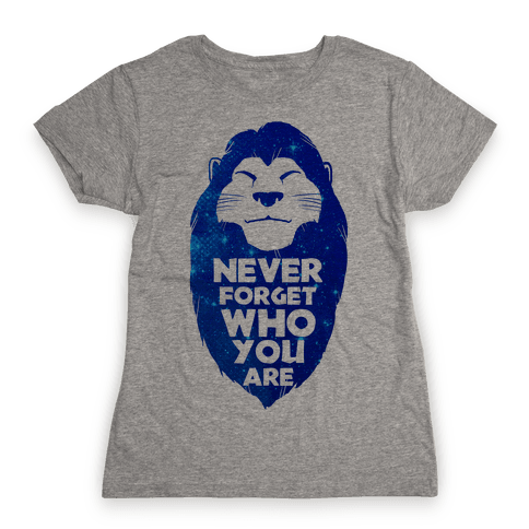 Never Forget Who You Are(Mufasa) Womens T-Shirt