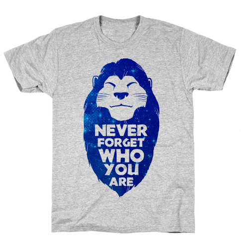 Never Forget Who You Are(Mufasa) Mens T-Shirt