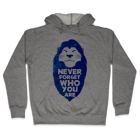 Never Forget Who You Are(Mufasa) Hooded Sweatshirt
