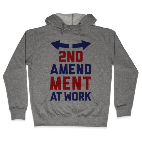 2nd Amendment At Work Hooded Sweatshirt
