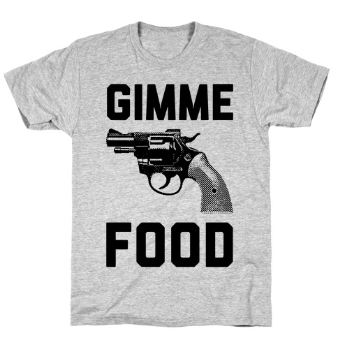 Gimme Food Mens/Unisex T-Shirt