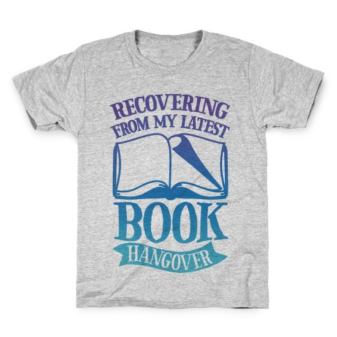 Recovering From My Latest Book Hangover Kids T-Shirt