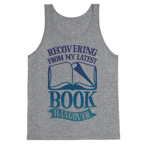 Recovering From My Latest Book Hangover Tank Top