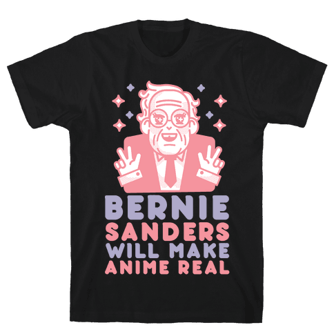 Bernie Sanders Will Make Anime Real Mens T-Shirt