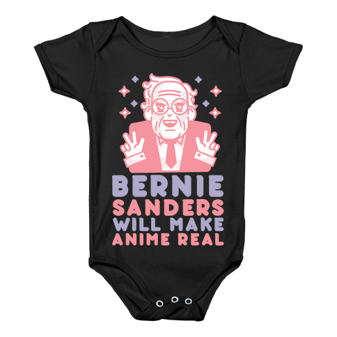 Bernie Sanders Will Make Anime Real Baby Onesy