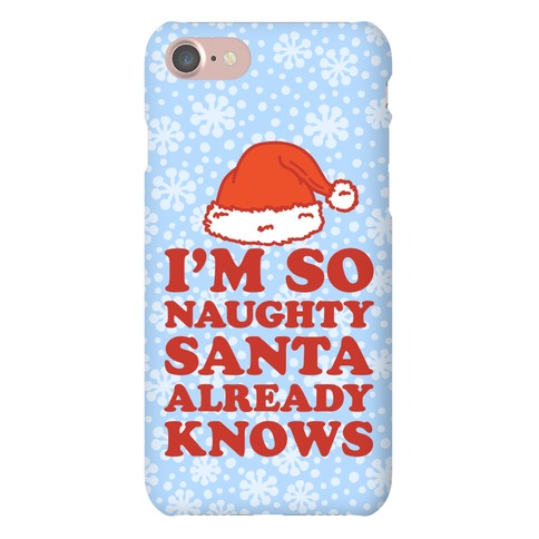 I'm So Naughty Phone Case
