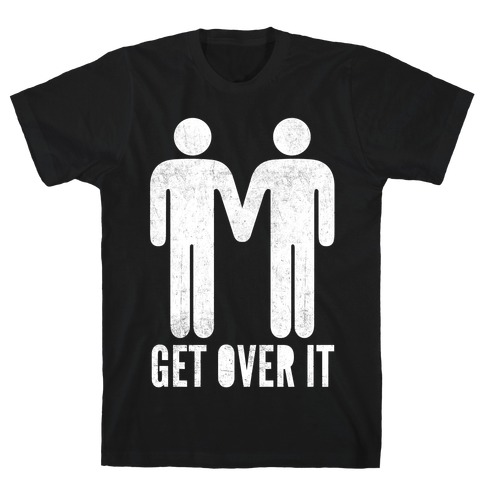 Get Over It Mens T-Shirt