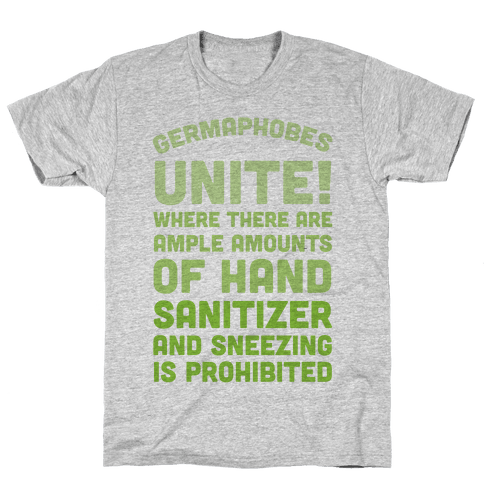 Germaphobes Unite! Mens T-Shirt