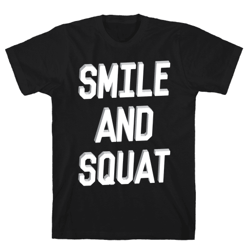 Smile And Squat Mens T-Shirt